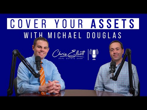 cover-your-assets-with-michael-douglas-//-chris-elliott-real-estate-show-//-insurance-explained
