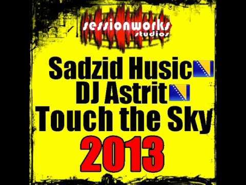 Sadzid Husic feat DJ Astrit - Touch the Sky