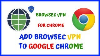 browsec VPN For Google Chrome Browser  Add Browsec VPN Extension To Chrome Windows 10  PC 2019