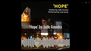 'Hope' by Jade Anouka, performed by Joan Iyiola