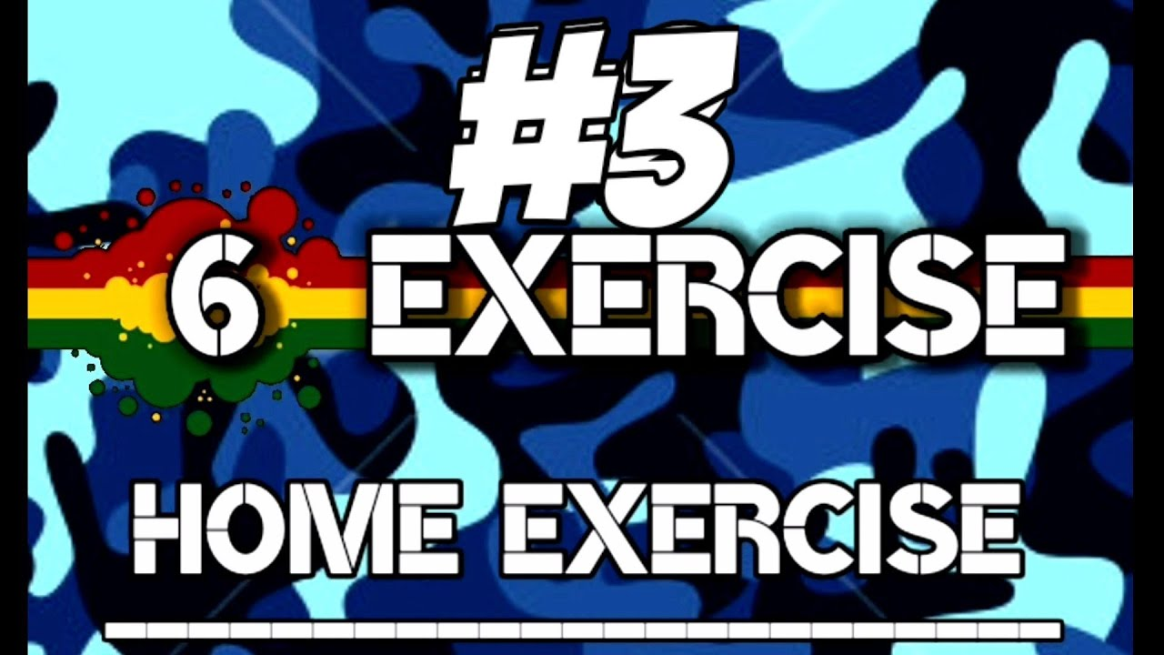 HOME WORKOUT EXERCISE #3