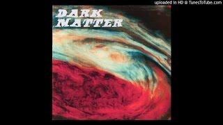 Dark Matter - Death