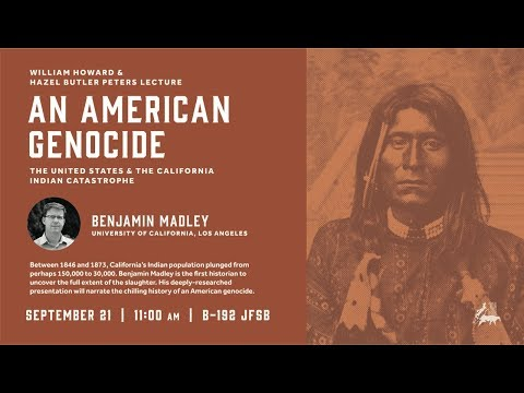 Benjamin Madley - An American Genocide: The United States and the California Indian Catastrophe