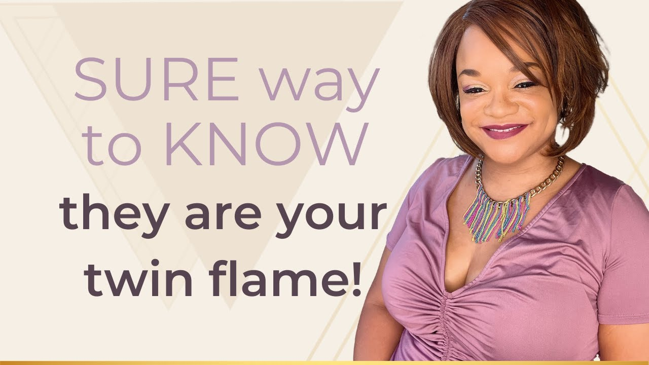 SURE way to KNOW they are your twin flame!