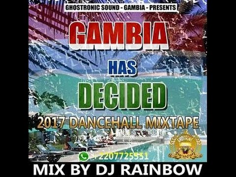 DJ RAINBOW (GHOSTRONIC SOUND) PRESENTS GAMBIA HAS DECIDED MIXTAPE 2017