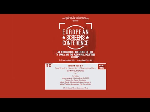 European Screens Conference: Industry Debate, Enabling the circulation of European film