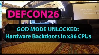 Hardware Backdoors in x86 CPUs DEFCON 26