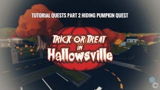 Roblox Trick Or Treat In HallowsVille 2 Tutorial Part 2 Hiding Pumpkin Quest Guide