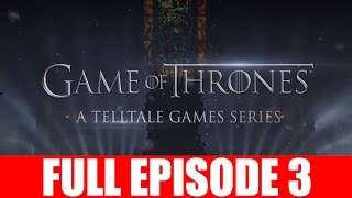Game of Thrones Full Episode 3 Walkthrough The Sword in the Darkness Gameplay Let