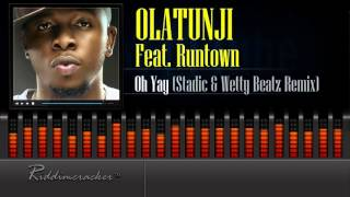 Olatunji Feat. Runtown - Oh Yay (Stadic & Wetty Beatz Remix) [Soca 2016] [HD]