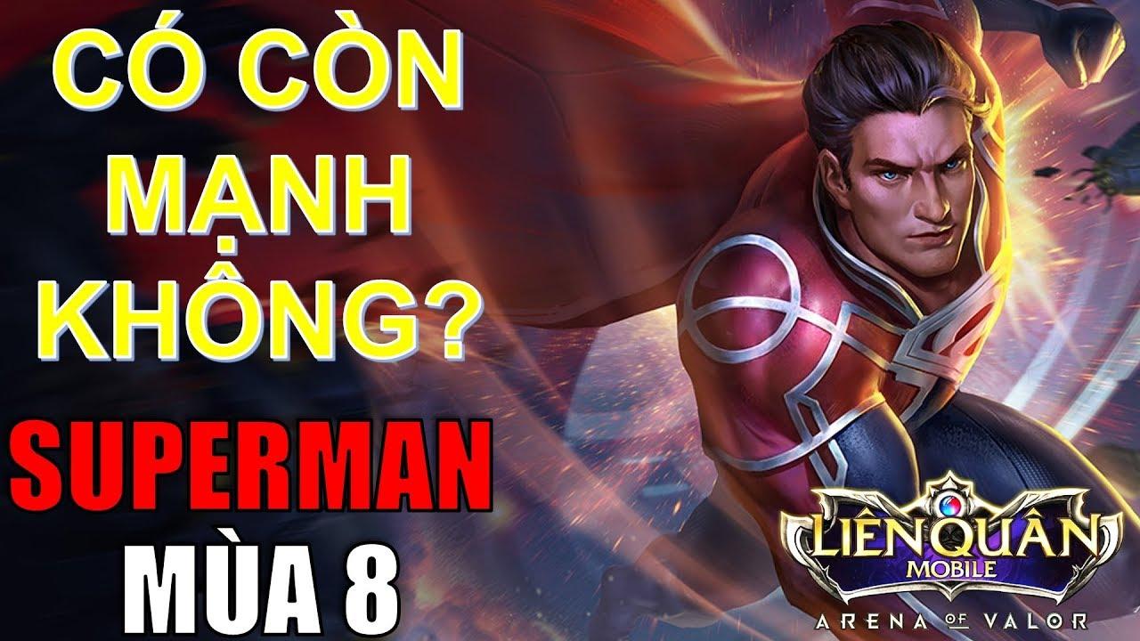 Thánh ủi SUPERMAN đã phế chưa? Cách chơi Superman mùa 8 hiệu quả Arena of Valor