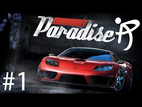 Играем в Burnout Paradise - #1 [Paradise City]