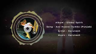 Aao Huzoor Tumko | Karunesh | Full Audio Song