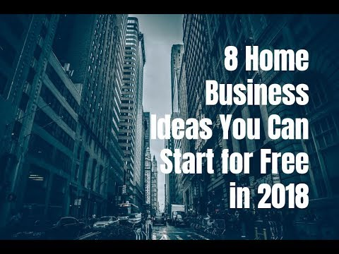 8 Home Business Ideas You Can Start for Free in 2018