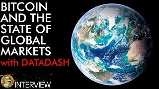 Bitcoin And The State of Global Markets With DataDash