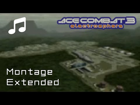 """""""Montage"""" - Ace Combat 3 OST (Extended)"""