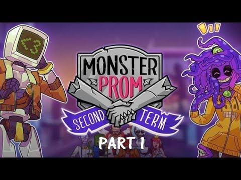 Monster Prom - Second Term PART 1 |