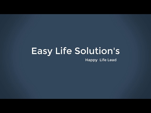 Easy Life Solutions Intro 2017