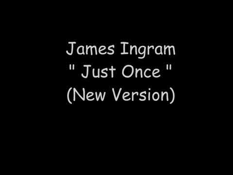 James Ingram - Just Once 💓 (New Version )