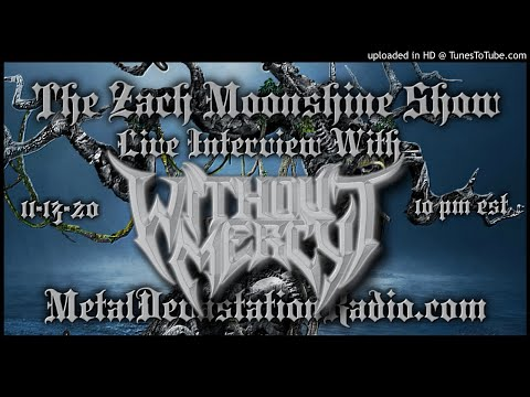 Without Mercy - Interview 2020 - The Zach Moonshine Show