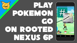 [Obselete][Magisk] Play Pokemon GO 0.37+ on a Rooted Nexus 6P