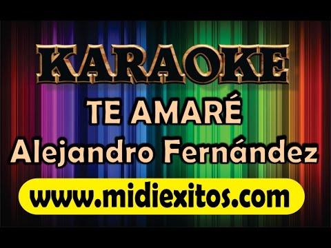 TE AMARE - ALEJANDRO FERNANDEZ - KARAOKE [HD]
