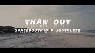 Thaw Out - SpacedOutKid x JustBleze (Prod.CashMoneyAP)