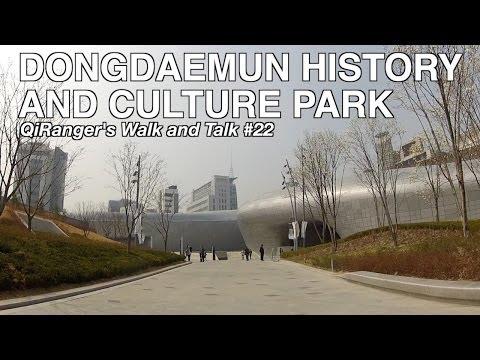 Dongdaemun History and Culture Park - QiRanger's Walk and Talk #22