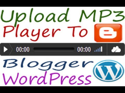 How To Upload mp3 To Blogger / WordPress Account