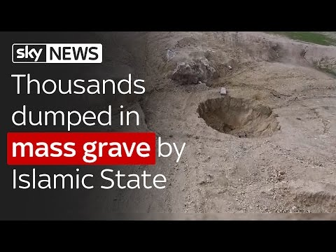 Thousands dumped in mass grave by Islamic State