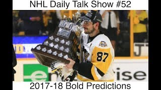 NHL Daily Talk Show #52 2017-18 Bold Predictions