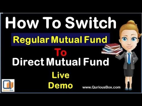 Regular Mutual fund to Direct Mutual fund online | Switch Regular to Direct  Mutual fund |Quriousbox