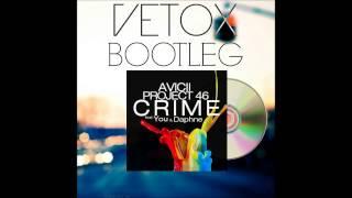 Avicii & Project 46 & You feat. Daphne – Crime (Vetox Bootleg) [FREE RELEASE]