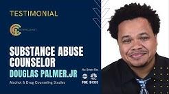 Substance Abuse Counselor -  Douglas Testimonial - Alcohol & Drug Counseling Studies