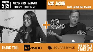 "Ahryun Moon, founder of EtchApp & the return of ""Ask Jason""!"