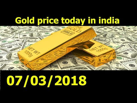 Gold Rate Today In India 07/03/18 - Gold Price - Silver Price Today