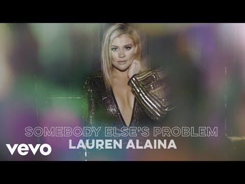 Lauren Alaina – Somebody Else's Problem