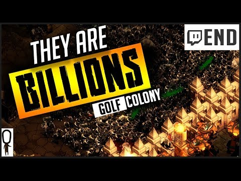 WIN! OR.... - THEY ARE BILLIONS Gameplay Part 9 - COLONY GOLF - Let's Play [Twitch]