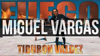 TIBURON VALDEZ  #  FUEGO  #  MIGUEL VARGAS (LINK FREE)