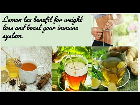 lemon tea benefit for weight loss and boost your immune system.