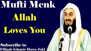 Allah Loves You ~ Mufti Ismail Menk