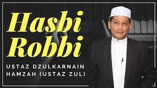 Ustaz Zulkarnain Hamzah - Hasbi Robbi