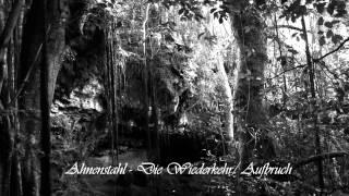 Ahnenstahl - Die Wiederkehr / Aufbruch