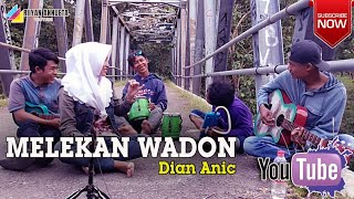 MELEKAN WADON || DIAN ANIC || Cover Riiyan Annueta