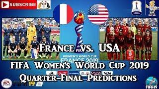 France vs. USA | FIFA Women's World Cup 2019 | Quarter-Final Predictions FIFA 19