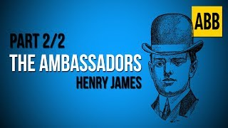 THE AMBASSADORS: Henry James - FULL AudioBook: Part 2/2