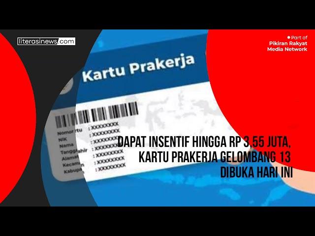 PENDAFTARAN KARTU PRAKERJA GELOMBANG 13 DIBUKA HARI INI