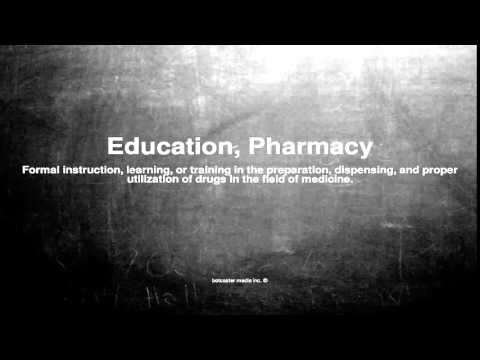 Medical vocabulary: What does Education, Pharmacy mean