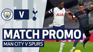 MATCH PROMO | MAN CITY V SPURS. | Premier League