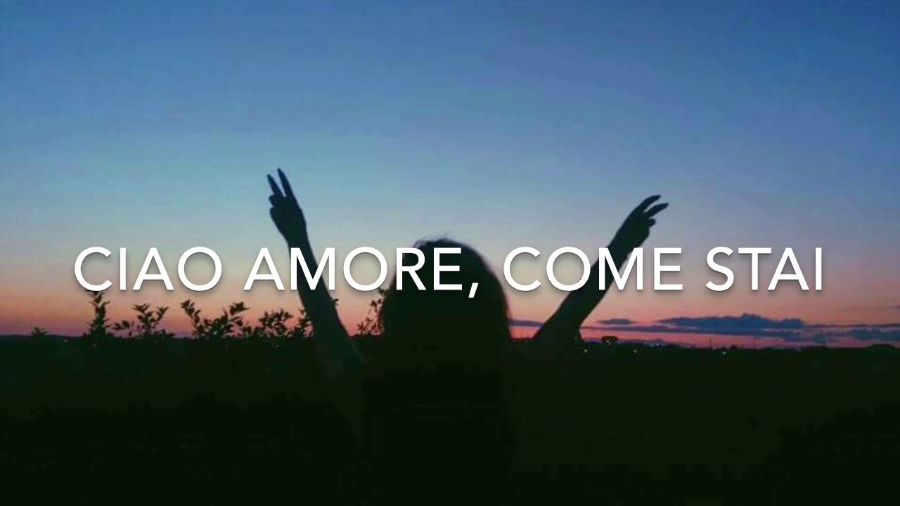 Ciao Amore Come Stai Youtube